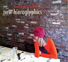 Nancy Walker New Hieroglyphics